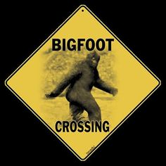 Bigfoot crossing sign