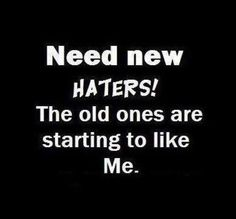 Need new haters quotes quote girl haters girl quotes hater quotes