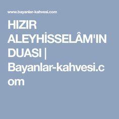 HIZIR ALEYHİSSELÂM'IN DUASI   Bayanlar-kahvesi.com