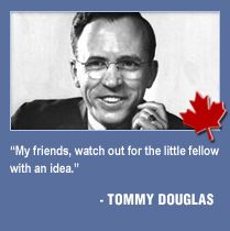 """Tommy Douglas...known in Canada as """"the father of medicare""""."""