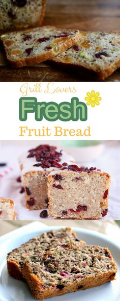 Grill Lovers' Fresh Fruit Bread Recipe   #recipes #foodporn #foodie