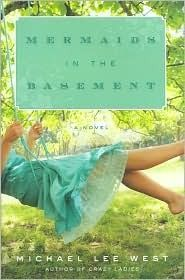 Mermaids in the Basement- Absolutely loved everything about this book from the quirky southern characters to the subtle and clever twists in the plot.... And even the cover. ***** (5stars & A big thumbs up!!!)