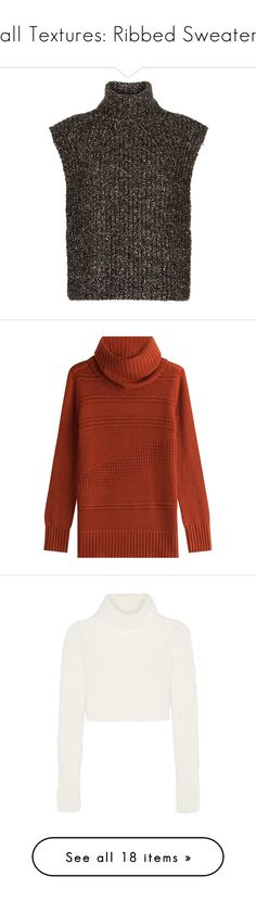 """Fall Textures: Ribbed Sweaters"" by polyvore-editorial ❤ liked on Polyvore featuring ribbedsweaters, tops, sweaters, chunky knit sweater, sleeveless sweater, sleeveless turtleneck, sleeveless turtleneck top, sleeveless turtleneck sweater, orange and red turtleneck sweater"
