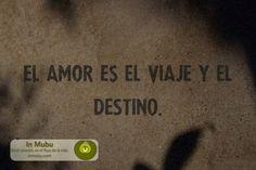 El amor es viaje y destino.