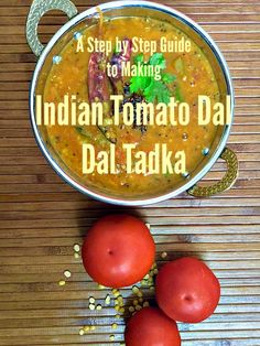 A Step by Step Guide to Making Indian Tomato Dal/Dal Tadka