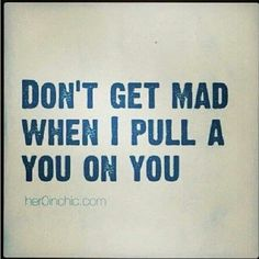 Dont get mad