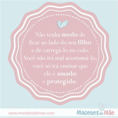Frases de Mãe - Mom quotes - Mother Words, Quotes, Inspiration, Instagram, Maternity, Frames, Humor, Health, Happy Couple Quotes