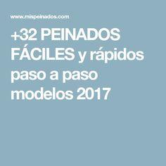 +32 PEINADOS FÁCILES y rápidos paso a paso modelos 2017