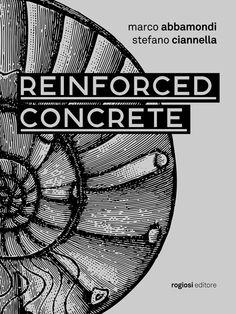 """new catalogo """"Reinforced Concrete"""" Marco Abbamondi + Stefano Ciannella"""