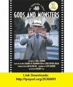 Gods and Monsters The Shooting Script (9781557044273) Bill Condon, Ian McKellen, Clive Barker , ISBN-10: 1557044279  , ISBN-13: 978-1557044273 ,  , tutorials , pdf , ebook , torrent , downloads , rapidshare , filesonic , hotfile , megaupload , fileserve