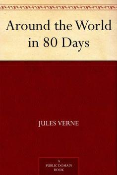 Around the World in 80 Days by Jules Verne, http://www.amazon.com/dp/B0083Z6ESG/ref=cm_sw_r_pi_dp_hH6Nrb163H99J