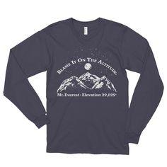 "Mt. Everest Elev. 29,029' ""Blame It On The Altitude"" (BIOTA) Stylish LS T"