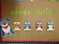 Doggy duties. Classroom helper assignment board. Leader of the pack (line leader), doggy door holder, watch dog(caboose).