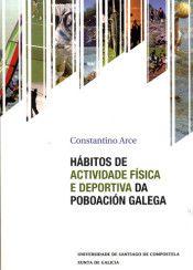 Hábitos de actividade física e deportiva da poboación galega / Constantino Arce (2015)