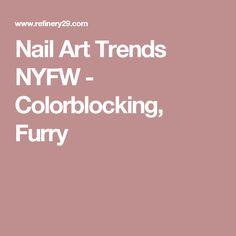 Nail Art Trends NYFW - Colorblocking, Furry