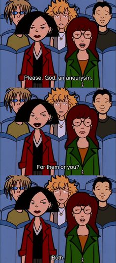 Well, at least Daria can joke about it!