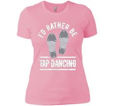 Cotton - Imported - Machine wash cold with like colors, dry low heat - If you love tap dance you will love this cool T-shirt with tap dancing shoes with taps and with white funny distressed I'D R Tap Dance Quotes, Dance Outfits, Cute Outfits, Dance Gifts, Dance Poses, Tiny Dancer, Dance Fashion, Lets Dance, Boyfriend Tee
