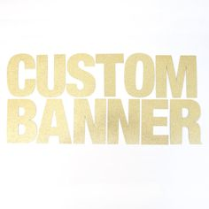 Our custom glitter banners can be used to glam up a wedding, bachelorette party…