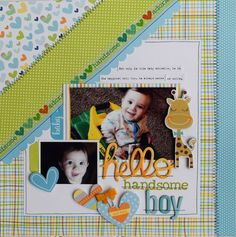 #papercrafting #scrapbook #layout: Bella Blvd Cute Baby Boy collection. Hello Handsome Boy layout by creative team member Becki Adams.