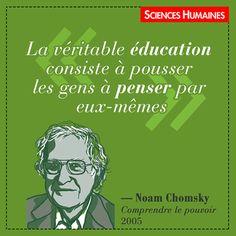 """""""La véritable éducation consiste à pousser les gens à penser par eux-même.""""…"""