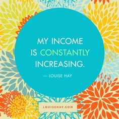 quotes on positive attitude  http://www.positivewordsthatstartwith.com/   My income is constantly increasing. #inspirational