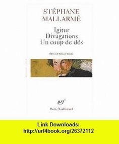 Igitur/ Divagations/ un Coup de Des (9780828838641) Stephane Mallarme , ISBN-10: 082883864X  , ISBN-13: 978-0828838641 ,  , tutorials , pdf , ebook , torrent , downloads , rapidshare , filesonic , hotfile , megaupload , fileserve