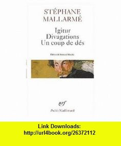 Igitur/ Divagations/ un Coup de Des (9780828838641) Stephane Mallarme , ISBN-10: 082883864X  , ISBN-13: 978-0828838641 ,  , tutorials , pdf , ebook , torrent , downloads , rapidshare , filesonic , hotfile , megaupload , fileserve