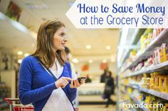 How to Save Money at the Grocery Store at Favado.com/blog