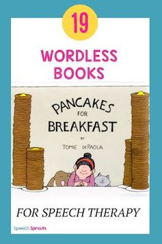 Pancakes for Breakfast is one of 19 fun wordless books terrific for boosting speech and language in elementary and preschool speech therapy. Check out this great list! #speechsprouts #speechtherapy  #speechtherapybooks