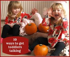 10 Ways to get toddlers talking - simple ideas for encouraging speech in young children.