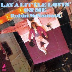 """Lay A Little Lovin' On Me"" (1970, Steed) by Robin McNamara."