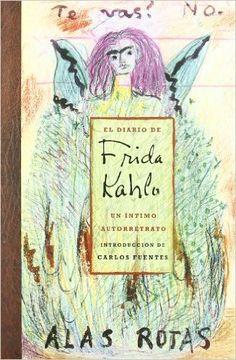 El diario de Frida Kahlo. Un íntimo autorretrato: Amazon.es: FRIDA KAHLO, Sarah M. Lowe: Libros