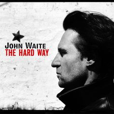 Joh Waite- missing You John Waite Missing You, The Hard Way, You Youtube, Miss You, Album Covers, Singer, Movie Posters, Babys, English