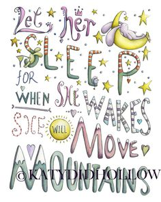 Let her Sleep, for when she wakes, Hand lettered quote, Art Print, 8x 10 giclee