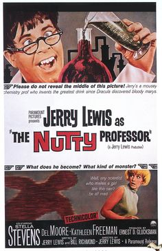 The Nutty Professor..Jerry Lewis' best comedy. He turns from a geeky Professor into a Dean Martin (his old partner!) type.