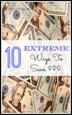 10 Extreme Ways To Save Money - A Mitten Full of Savings