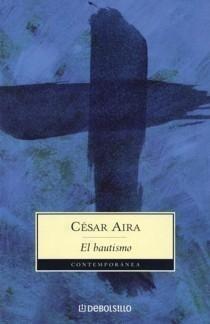 EL BAUTISMO - CESAR AIRA