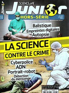 Hors-série, n°116, février 2016 Derrière les séries télévisées, le vrai travail des experts de la police scientifique.