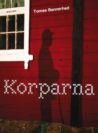 "August Prize Winner 2011 ""Korparna"" - Thomas Bannerhed"