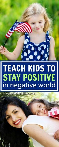 The ONE need-to-know thing for parents to help teach your kids to be strong and stay positive growing up in a scary world.