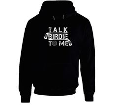 Talk Birdie To Me Funny Premium Tshirt Gift For Golfers Fathers Day Hoodie Gifts For Golfers, Spring Design, Golf T Shirts, Funny Tshirts, Fathers Day, Hoodies, How To Make, Sweatshirts, Father's Day