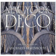 Books on Art + Architecture | New York Deco details the city's  examples of art deco architecture from the 1920s and 30s