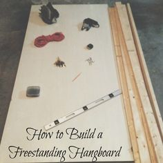 How to Build a Freestanding Hangboard