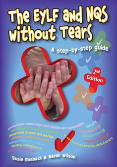 Since its publication in 2012, The EYLF and NQS without Tears by Susie Rosback and Sarah Wilson has become an indispensable reference and guide for early childhood educators. Its practical nature has reassured educators that meeting the requirements of the EYLF and NQS is achievable, and has elevated the book to its current highly regarded status.