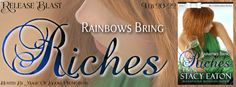 Release Blast ForRAINBOWS BRING RICHESby Stacy Eaton  RAINBOWS TO RICHES  The Celebration Township book 4  by Stacy Eaton  Genre: Contemporary Romance  Dabby Finnegan got roped into being auctioned off for the annual Valentines Party and nothing could have prepared him to face the vibrant and determined Paige Brogan. From the moment she jumps into his arms to collect her prize his life will change.  Paige Brogan has had a crush on Dabby for a long time and this auction is exactly what shes…