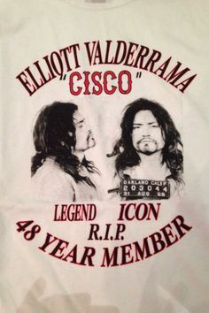 RIP Cisco Valderrama, Hells Angels Oakland. Chuck Zito posted this pic on facebook. As much as I hate to make this awful time for HAMC Oakland about me, Id' love one of these shirts. It would be an honor to pay tribute to a west coast icon over here on the east coast. RIP Cisco. Love and respect to your brothers and family.