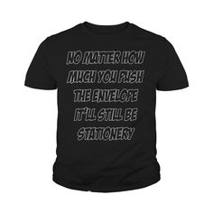 No Matter How Much You Push The Envelope Stationery T-Shirt #gift #ideas #Popular #Everything #Videos #Shop #Animals #pets #Architecture #Art #Cars #motorcycles #Celebrities #DIY #crafts #Design #Education #Entertainment #Food #drink #Gardening #Geek #Hair #beauty #Health #fitness #History #Holidays #events #Home decor #Humor #Illustrations #posters #Kids #parenting #Men #Outdoors #Photography #Products #Quotes #Science #nature #Sports #Tattoos #Technology #Travel #Weddings #Women