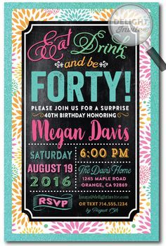 Eat, Drink, and Be Forty 40th Birthday Invitations for Women. Expertly printed on metallic paper and artfully hand-mounted on gorgeous aqua shimmer 120# card stock, these beautiful Eat, Drink, and be Forty invites are truly stunning in person!