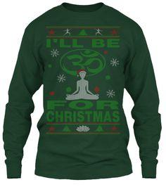 I'll Be Om For Christmas Yoga Ugly Sweater Style T-shirts. #namaste #gift #meditation