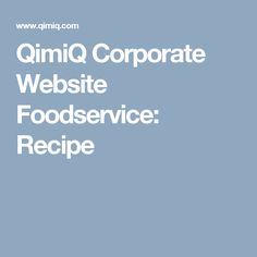 QimiQ Corporate Website Foodservice: Recipe
